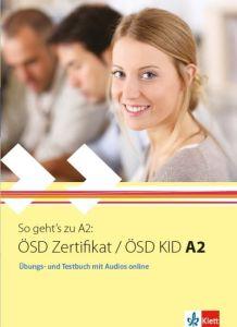 So geht's zu A2: OSD Zertifikat / OSD KID A2 Ubungs- & Testbuch (mit Audios Online)