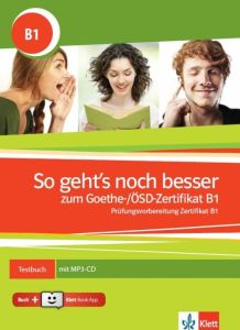 So Geht's noch Besser Zum Goethe / OSD / Zertifikat B1: Testbuch (& mp3 Cd & Griechisches Glossar & Klett Book App)