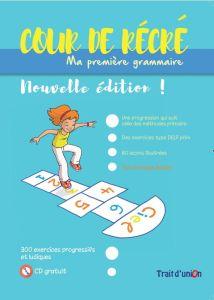 Cour de Recre - Ma Premiere Grammaire & Cd (Nouvelle Edition)