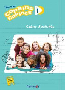Copains Copines 1 Nouveau: Cahier De L' Eleve (Βιβλίο ασκήσεων)