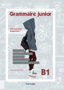 Grammaire Junior B1: Methode de Francais (+Mp3 Cd)