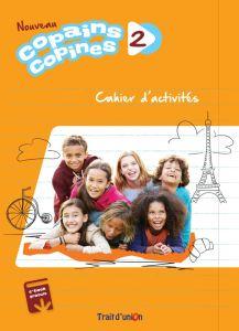 Copains Copines 2 Nouveau: Cahier De L'Eleve (Βιβλίο ασκήσεων)