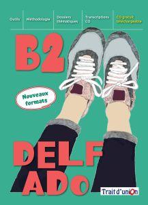 Delf Ado B2 (Nouveaux formats) : Livre de l'eleve (Βιβλίο Μαθητή)