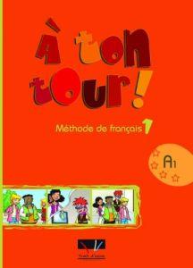 A Ton Tour 1: Methode (Βιβλίο Μαθητή)