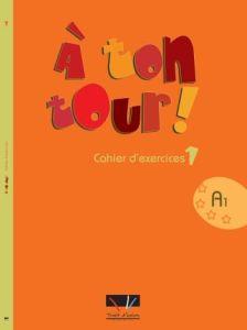 A Ton Tour 1: Cahier (Βιβλίο Ασκήσεων)