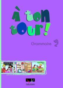 A Ton Tour 2: Grammaire