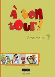A Ton Tour 1: Grammaire