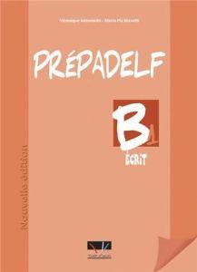 Prepadelf B1 Ecrit: Livre d'Eleve