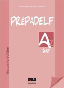 Prepadelf A2 Ecrit: Livre d'Eleve (Βιβλίο Μαθητή)