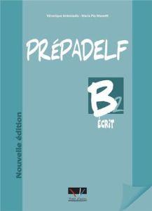 Prepadelf B2 Ecrit: Livre d'Eleve (Βιβλίο Μαθητή)