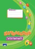 Luftballons Kids B Wοrterheft. Λεξιλόγιο