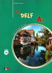 Top Delf A2 (Ecrit et Oral): Livre de l' Eleve (& Cd) (Βιβλίο Μαθητή)