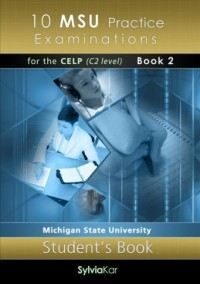 10 MSU Practice Examinations for the CELP Student's Book 2