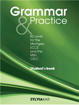Grammar & Practice B2 Level. For the Michigan ECCE and the MSU CELC - Student's Book