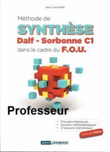 Methode De Synthese Dalf-Sorbonne C1 - Dans Le Cadre Du F.O.U: Professeur