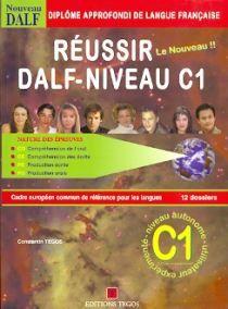 Reussir le nouveau DALF C1  (Ecrit & Oral): Eleve (Βιβλίο Μαθητή)