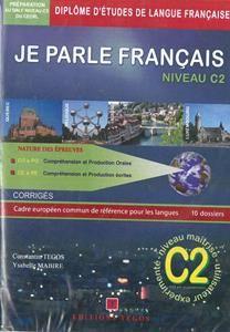 Je Parle Francais Dalf Niveau C2: Professeur ( Corriges & transcriptions & 3CD'S)