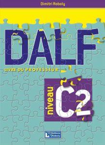 DALF C2: Livre du Professeur