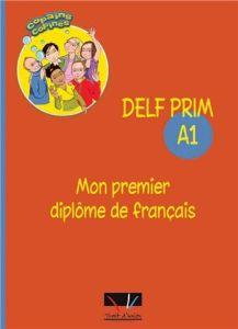 Delf Prim A1 Mon Premier Diplome De Francais (Βιβλίο Μαθητή)