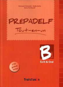 Prepadelf B1 Tout en Un Oral & Ecrit: Βιβλίο Μαθητή