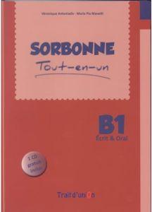 Sorbonne B1 tout en un: ecrit & Oral