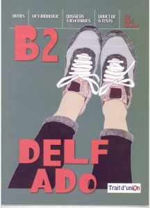 Delf Ado B2: Livre de l'eleve & Cd (Βιβλίο Μαθητή)