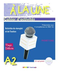 A La Une 2: Cahier d'activites (+CD Mp3)
