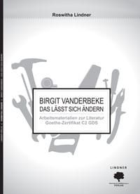 Das Lasst sich andern - Birgit Vanderbeke: Arbeitsmaterialien zur Literatur Goethe-Zertifikat C2 GDS