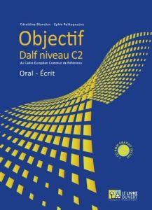 Objectif Dalf C2 Oral – Ecrit: Livre de l' eleve (& Cd-Rom )