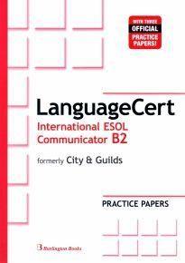 LanguageCert International ESOL Communicator B2 Practice Tests: Student's Book