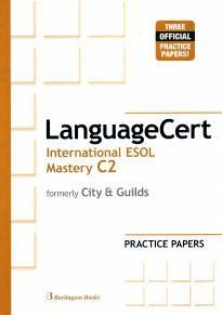 LanguageCert International ESOL Mastery C2 Practice Tests: Student's Book