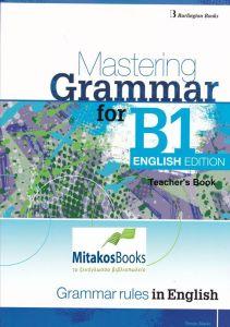 Mastering Grammar for B1: Teacher's Grammar (English Edition)