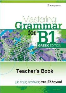 Mastering Grammar for B1:  Teacher's Grammar (Greek Edition)