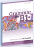 Mastering Grammar for B1+: Grammar (English Edition)