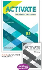 Activate Your Grammar & Vocabulary B2: Student's Book & Glossary & Testbook (international Edition)