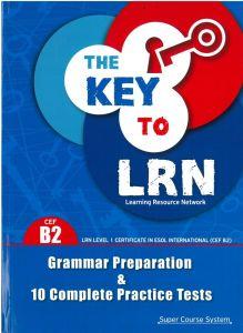 The Key To LRN B2 Grammar Preparation & 10 Complete Practice Tests: Student's Book (Βιβλίο Μαθητή)