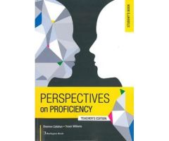 Perspectives On Proficiency. Student's Book Teacher's Edition