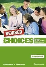 Choices for FCE & other B2 level exams REVISED: Student's Book