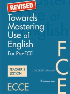 Towards Mastering Use of English for Pre-FCE (Revised). Teacher's Book