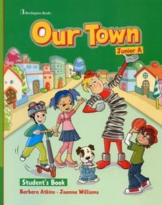 Our Town Junior A. Student's Book (Βιβλίο μαθητή)