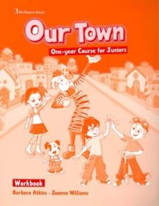 Our Town One-year Course for Juniors. Workbook