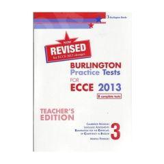Revised Burlington Practice Tests for ECCE 2013 Book 3. Teacher's Book
