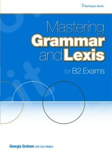 Mastering Grammar and Lexis for B2 Exams. Student's Book