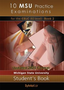 10 MSU Practice Examinations for the CELC (B2 Level) Book 2: Student's Book (Updated 2020 Format)