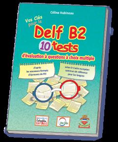 Vos Cles por le DELF B2, 10 Tests (Βιβλίο Μαθητή)